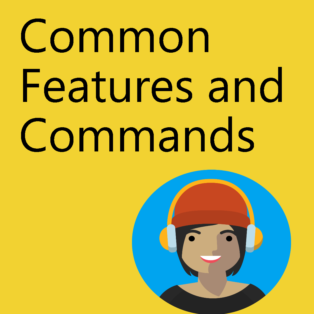 Module 2: Common Features and Commands